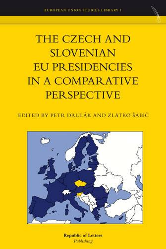 Petr Drulák and Zlatko Šabi&#269; (eds.) <i>The Czech and Slovenian EU presidencies in a comparative perspective</i> (Pb)