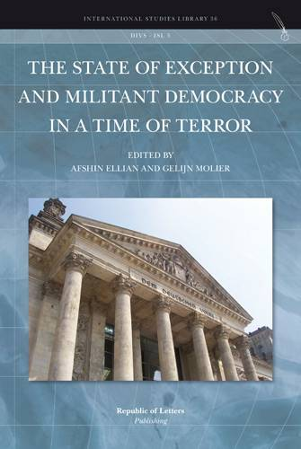 A. Ellian, G. Molier, (eds.) <i>The State of Exception and Militant Democracy in a Time of Terror</i> [Hb]
