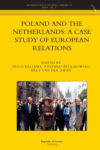 Duco Hellema, Ryszard Zelichowski, Bert van der Zwan (eds.), <i>Poland and the Netherlands: A case study of European Relations</i>