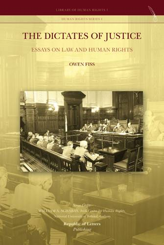Owen Fiss, <i>The Dictates of Justice. Essays on Law and Human Rights</i> (HB)