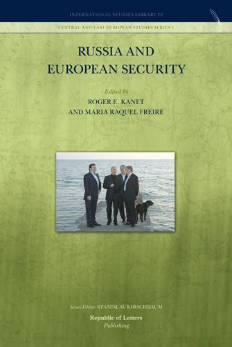 Roger E. Kanet, Maria Raquel Freire (eds.) – Russia and European Security (Hb)