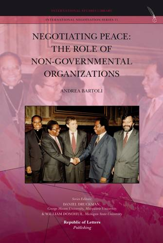 Andrea Bartoli, Negotiating Peace: The Role of Non-Governmental Organizations (Hb)