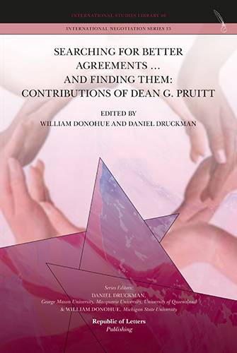 William Donohue & Daniel Druckman (Eds.), Searching for Better Agreements � and Finding Them: Contributions of Dean G. Pruitt (HB)