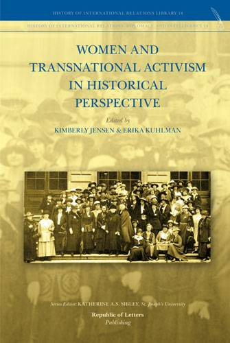 Kimberly Jensen and Erika Kuhlman, (ed.s) <i>Women and Transnational Activism in Historical Perspective</i> (Pb)