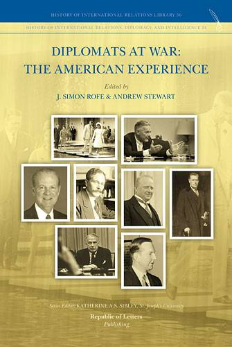 J. Simon Rofe and Andrew Stewart (eds.), <i>Diplomats at War: The American Experience</i> (PB)