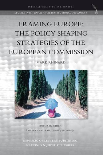 Mark Rhinard, <i>Framing Europe: The Policy Shaping Strategies of the European Commission</i> (Pb)